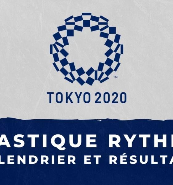 Gymnastique rythmique - Jeux Olympiques de Tokyo calendrier et résultats