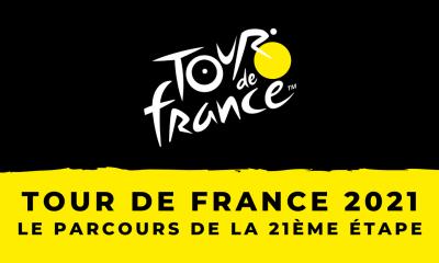 Tour de France 2021 - 21ème étape : le parcours en détail