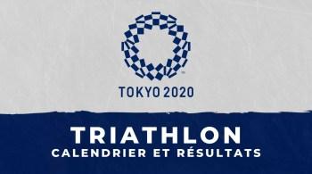 Triathlon – Jeux Olympiques de Tokyo calendrier et résultats
