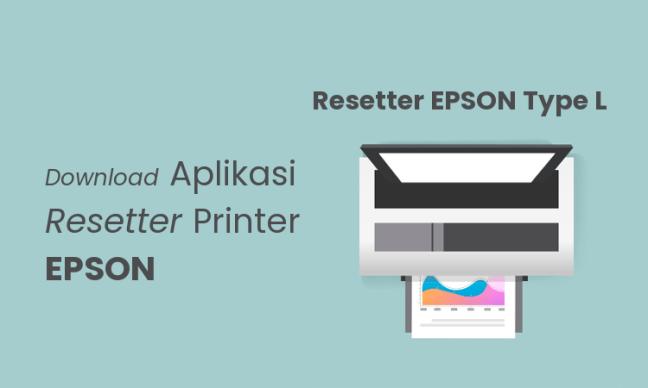 Resetter Printer EPSON L130 L220 L310 L360 L365 L110 L210 L300 L350 L355