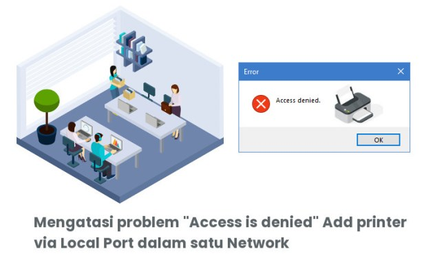 Access is Denied Add Printer Local Port