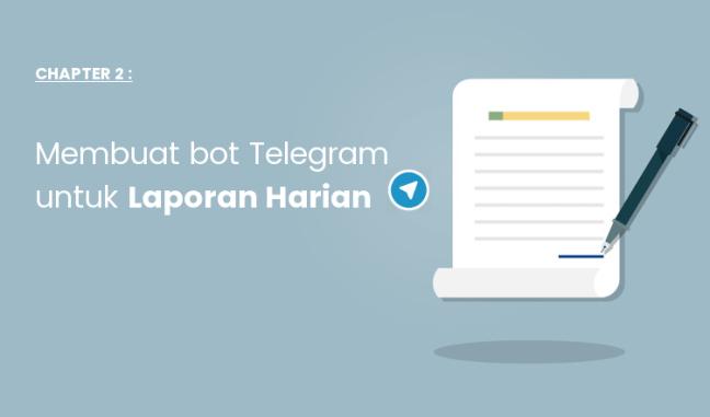 Membuat bot Telegram untuk Laporan