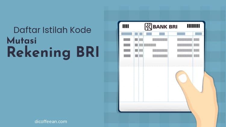 Daftar Istilah Kode Mutasi Rekening Bank BRI