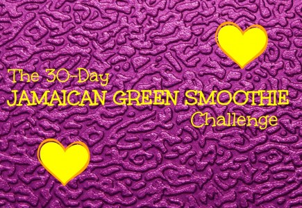 The 30-Day Jamaican Green Smoothie Challenge