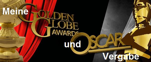 Meine Golden Globe und Oscarvergabe