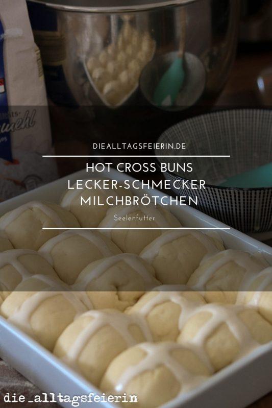 Hot Cross Buns, Milchbrötchen, Seelenfutter, Hefemilchbrötchen, Hefegebäck, diealltagsfeierin.de