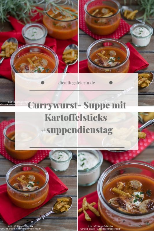 Currywurst-Suppe, Currywurst, Suppe, Soup, Suppendienstag, Bratwurst, Kartoffelsticks, Familienkueche, Was koche ich heute, Kochen fuer Kinder, Curry, diealltagsfeierin.de, ue40 Blog,