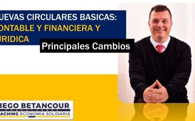 NUEVAS CIRCULARES BASICAS: CONTABLE Y FINANCIERA Y JURIDICA   Principales Cambios