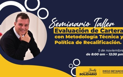 SEMINARIO TALLER Evaluación de Cartera con Metodología Técnica y Política de Recalificación.