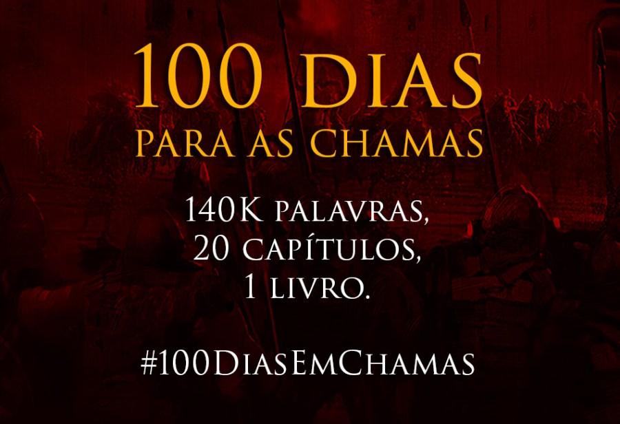 #100DiasEmChamas |