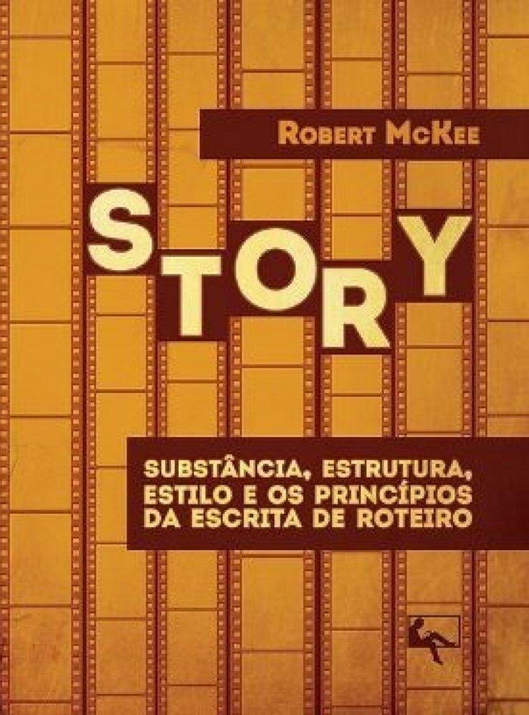 McKee, Robert. Story : Substância, estrutura, estilo e os Princípios da escrita de Roteiro. 1o Ed. Curitiba : Arte e Letra Editora, 2010.