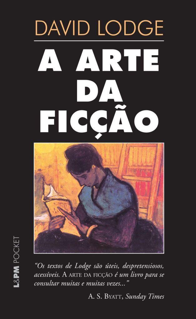 LODGE, David. A Arte da ficção. 1o Ed. Porto Alegre : L&PM, 2010