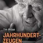 Jahrhundertzeugen - Die Botschaft der letzten Helden gegen Hitler - 18 Begegnungen
