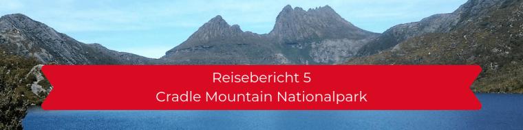 Der fünfte Reisebericht nimmt euch mit in den Cradle Mountain Nationalpark. Warum mein Scheitern am Marion Lookout letztlich ein Gewinn war - erzähle ich heute