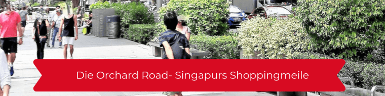Die Orchard Road - Singapurs Shoppingmeile