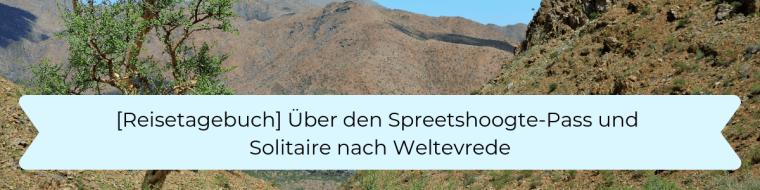 Reisetagebuch 3 Über den Spreetshoogte-Pass und Solitaire nach Weltevrede