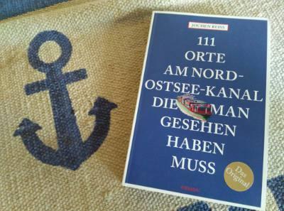 """""""111 Orte am Nord-Ostsee-Kanal, die man gesehen haben muss"""" von Jochen Reiss, Emons Verlag, Köln 2017"""