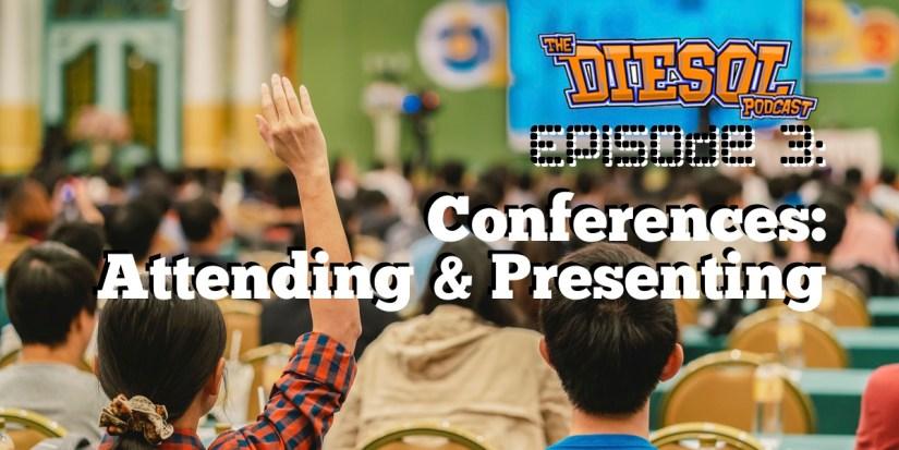 DIESOL Episode 3 - Conferences: Attending & Presenting