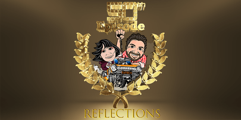 50th Episode Reflections