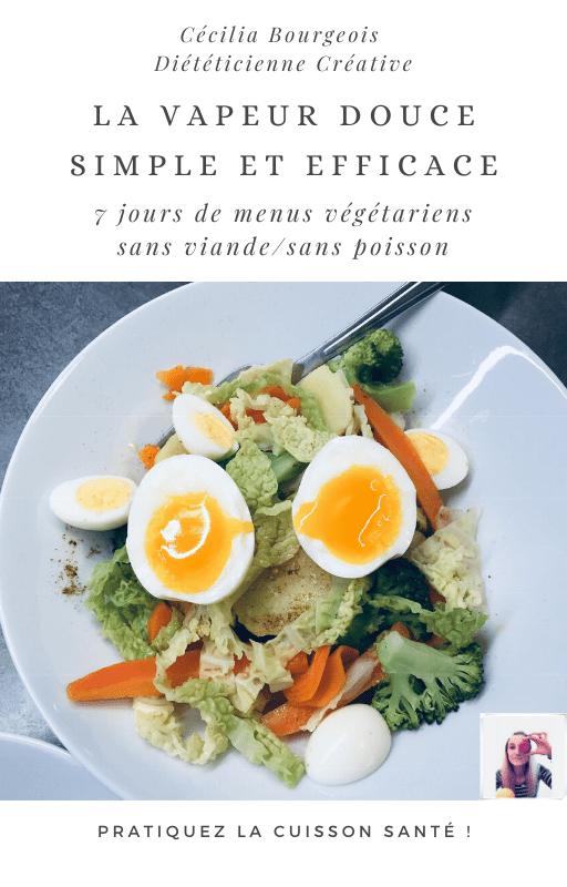 La vapeur douce - 7 Menus végétariens