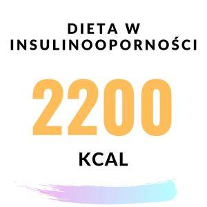 Gotowy jadłospis dla insulinoopornych 2200 kcal