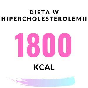 Gotowy jadłospis 1800kcal w hipercholesterolemii
