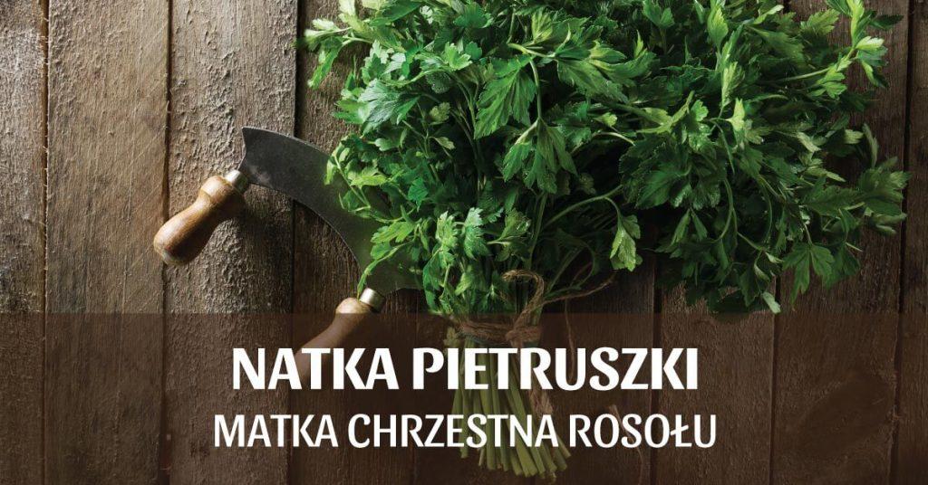 Natka pietruszki – matka chrzestna rosołu.