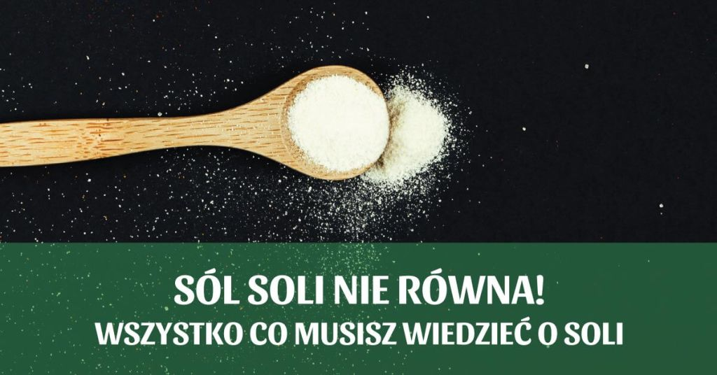 Sól soli nie równa!