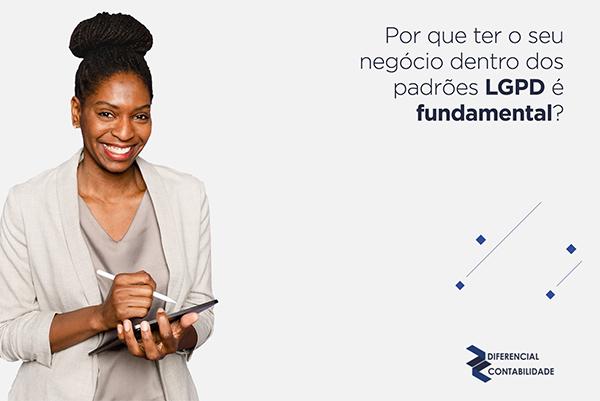 Read more about the article Por que ter o seu negócio dentro dos padrões LGPD é fundamental?