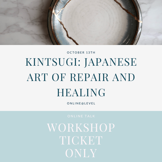 Kintsugi: Japanese Art of Repair and Healing - ticket only