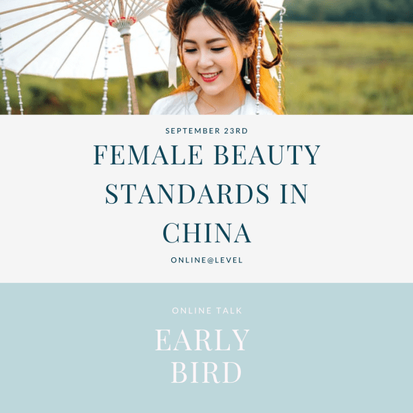 Female Beauty Standards in China: a brief review of the history - early bird ticket