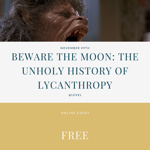 'Beware The Moon: The Unholy History of Lycanthropy' - early bird ticket