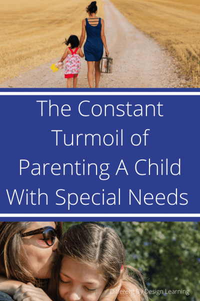 The Constant Turmoil of Parenting a child with special needs