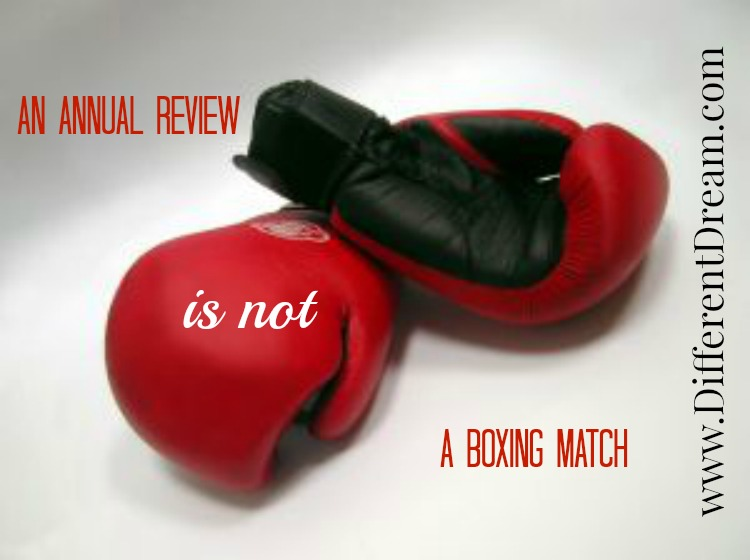 An Annual Review Is Not a Boxing Match