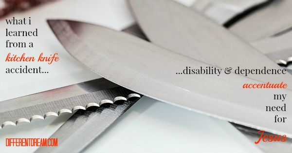 6 Disability Lessons Learned from a Kitchen Knife