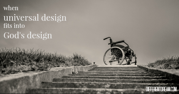 When universal design became part of God's design for my father's illness and our family, it planted the seed to make the church more inclusive in my heart.