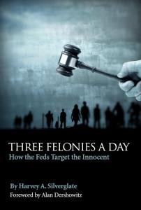 2013 02 14 Three Felonies A Day