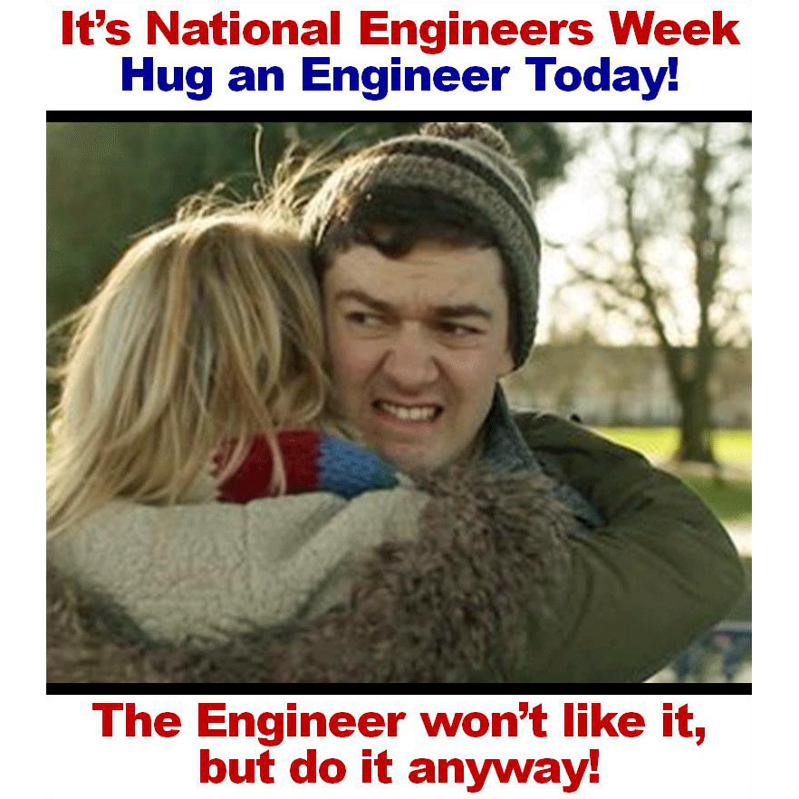 908 - Hug an Engineer