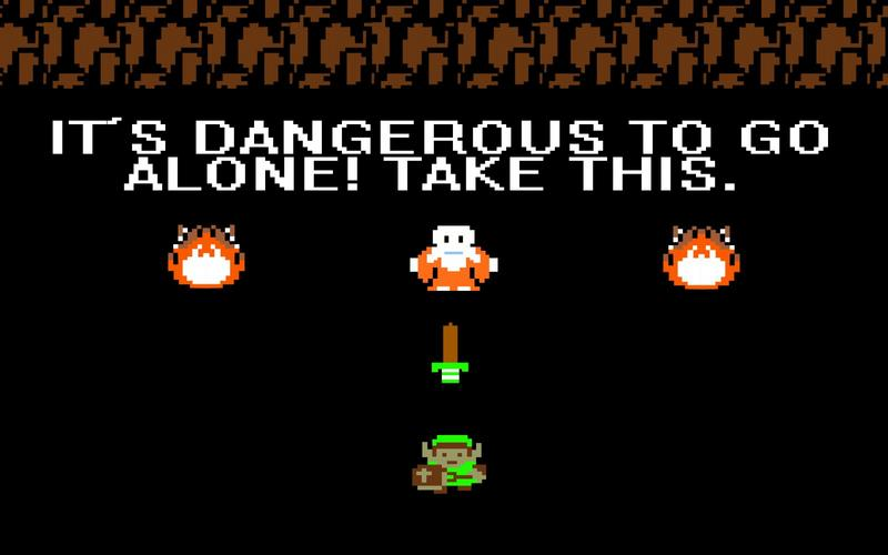 Dangerous to Go Alone - Original