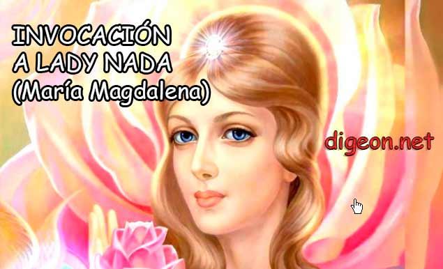 INVOCACIÓN A LADY NADA (María Magdalena)