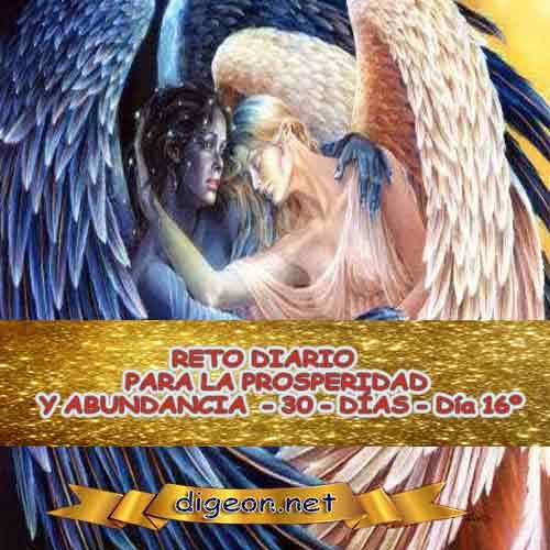 RETO DIARIO PARA LA PROSPERIDAD Y ABUNDANCIA - 30 - DÍAS - Día 16º