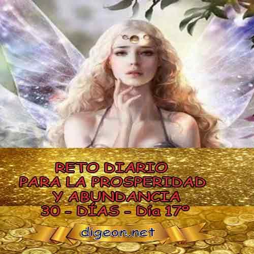 RETO PARA LA PROSPERIDAD Y ABUNDANCIA 05/12/ 2018 - Día 17º
