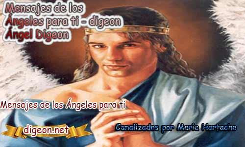 MENSAJES DE LOS ÁNGELES PARA TI - Digeon - 09 De Febrero y el consejo diario de los ángeles, con los angeles y sus mensajes, y cada día un mensaje para ti, junto al tarot de los ángeles y los mensajes gratis de los ángeles, mensaje de tu ángel para hoy 09 de Febrero y el mensaje de tus ángeles para ti con el pronostico de los ángeles hoy o9 de Febrero, te dice tu ángel , con rituales angelicales, también el tarot de los ángeles, ángeles y arcángeles, la voz de los ángeles, comunicándote con tu ángel,comunicando con los ángeles los ángeles y sus mensajes para hoy, cada día un mensaje para ti, ángel del día gratis, preguntale a tu ángel, tu ángel del día