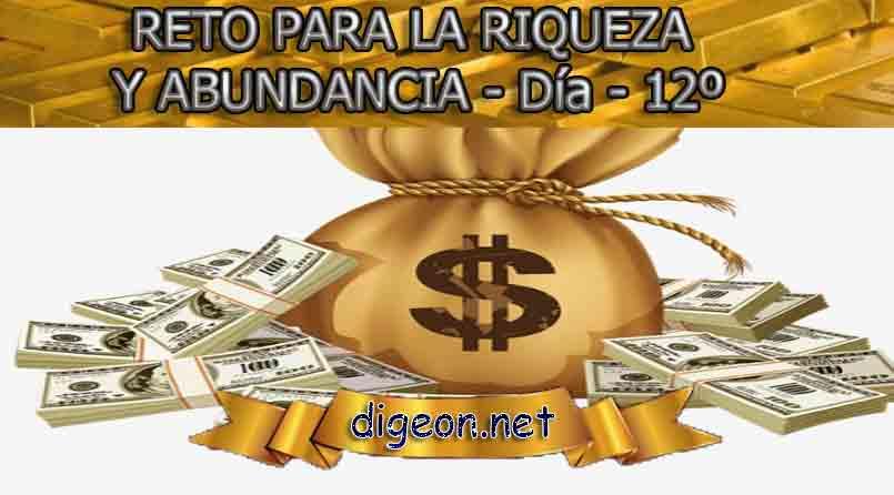 RETO PARA LA RIQUEZA Y ABUNDANCIA - Día 12º - Digeon.net. Este es un reto para la riqueza y abundancia en el que vas a cambiar tu vida