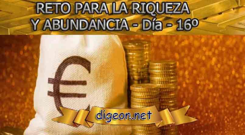 RETO PARA LA RIQUEZA Y ABUNDANCIA - Día 16º - DIGEON.NET
