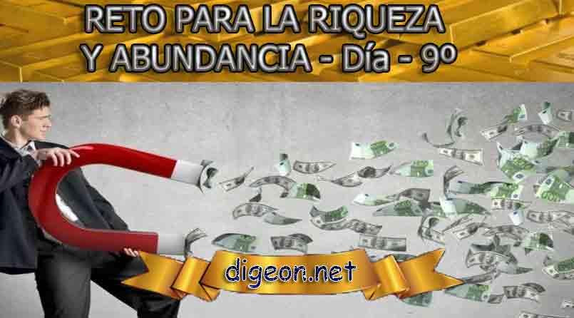 RETO PARA LA RIQUEZA Y ABUNDANCIA - Día 9º - digeon.net