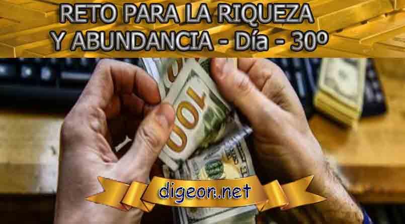 RETO PARA LA RIQUEZA Y ABUNDANCIA - Día 30º
