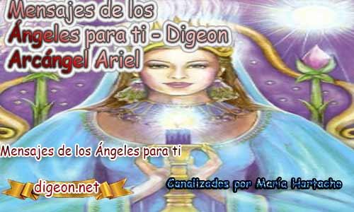MENSAJES DE LOS ÁNGELES PARA TI - Digeon – 06 de junio - Arcángel Ariel + Consejo de tu Ángel y Decreto para la protección y el consejo diario de los ángeles,