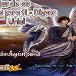 MENSAJES DE LOS ÁNGELES PARA TI - Digeon - 26 de Junio - Arcángel Uriel - Día 1216 + Consejo de tu Ángel y Decreto para La Riqueza y Prosperidad