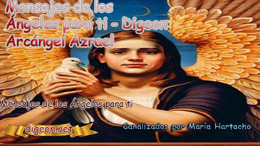 MENSAJES DE LOS ÁNGELES PARA TI - Digeon - 24 de Septiembre - Arcángel Azrael- Día 1273 + Consejo de tu Ángel y Decreto para La Riqueza